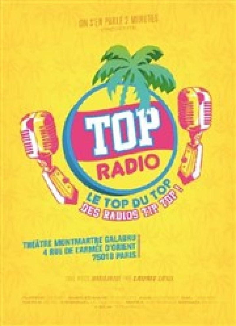 Top Radio au Théâtre Montmartre Galabru du 12 mai au 9 juin 2017