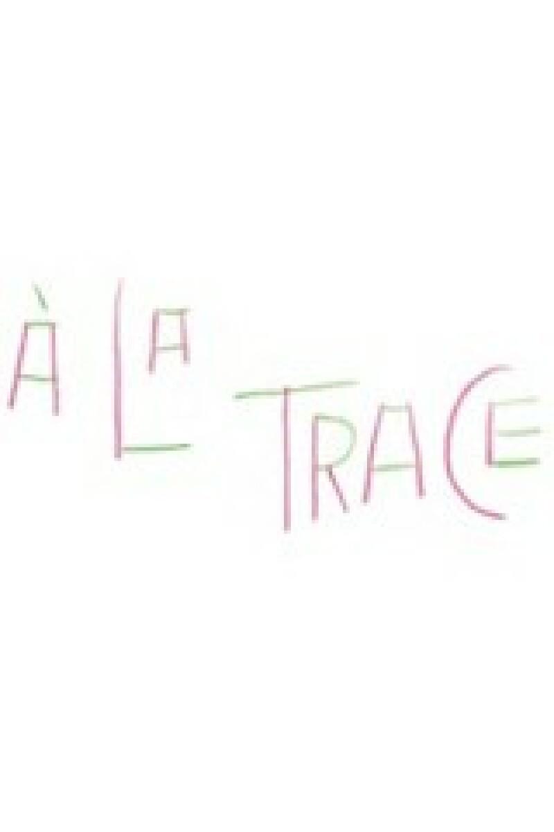 A la Trace - Théâtre de la Colline