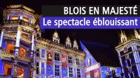 Si Blois m'était conté, Château Royal de Blois