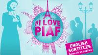 I love Piaf au Lucernaire
