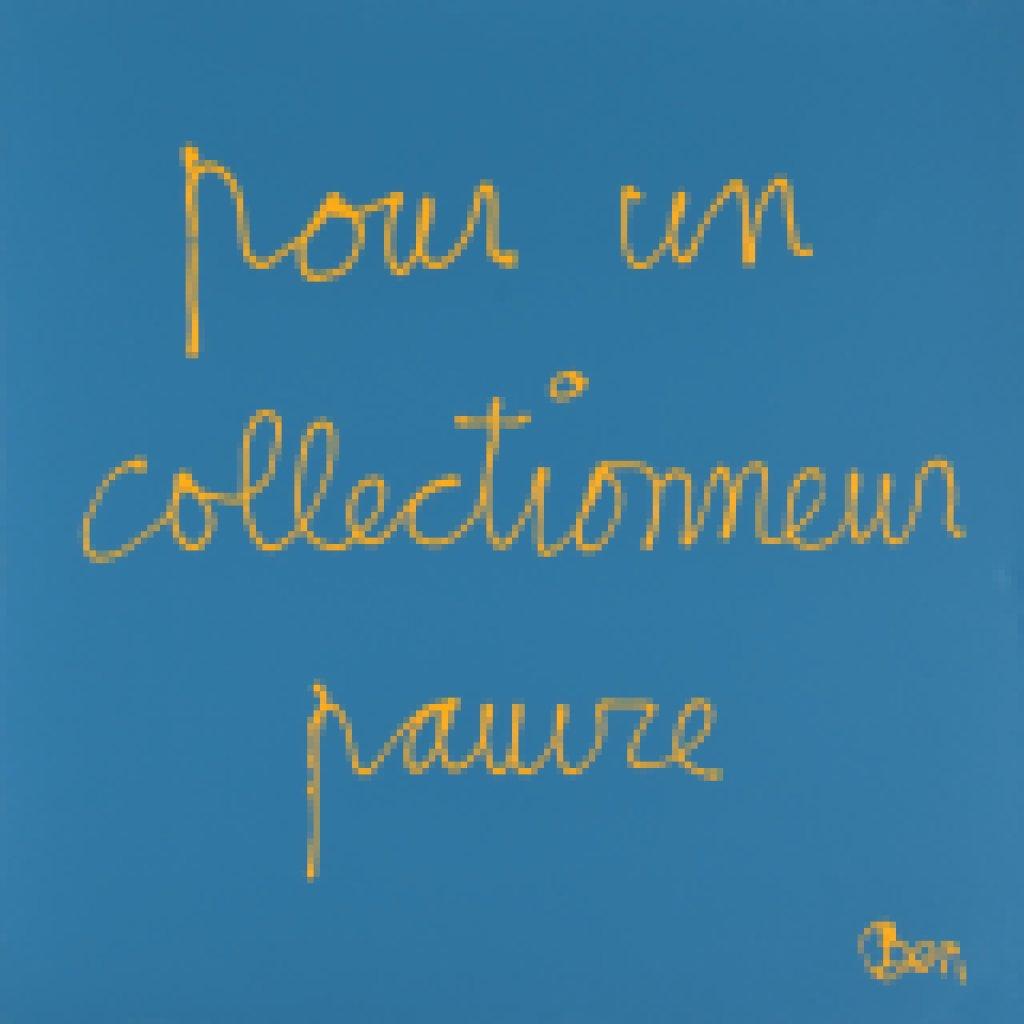 Ben, Pour un collectionneur pauvre, 2014