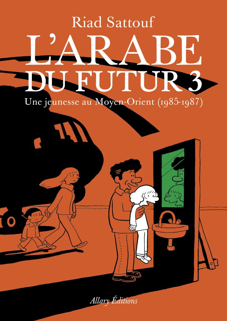 L'arabe du futur 3 de Riad Sattouf