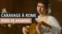 Le Caravage à Rome, amis et ennemis - Musée Jacquemart-André
